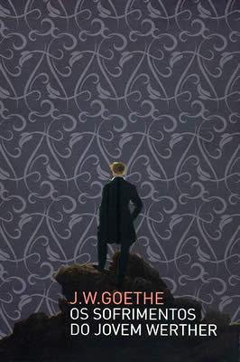 Os Sofrimentos do jovem Werther - Literatura clássica de Goethe