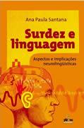 Surdez e Linguagem: Aspectos e Implicações Neurolinguísticas