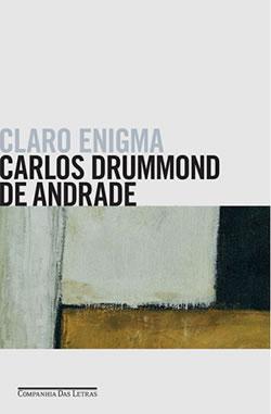 Claro Enigma, de Carlos Drummond de Andrade