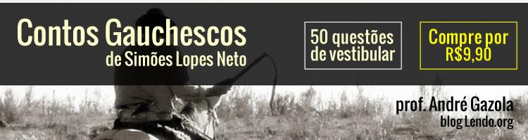 Questões de Vestibular Contos Gauchescos, de Simões Lopes Neto