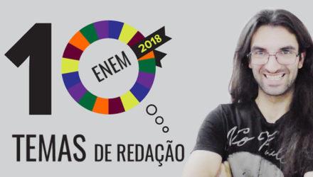 10 temas de redação ENEM 2018
